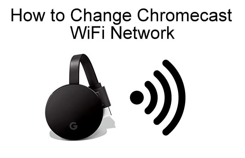 Change WiFi On Chromecast